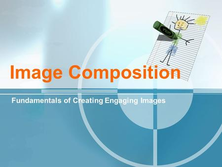 Image Composition Fundamentals of Creating Engaging Images.