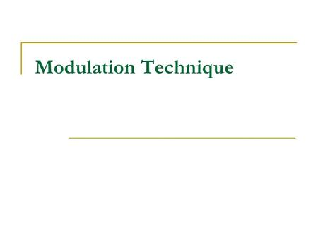Modulation Technique.