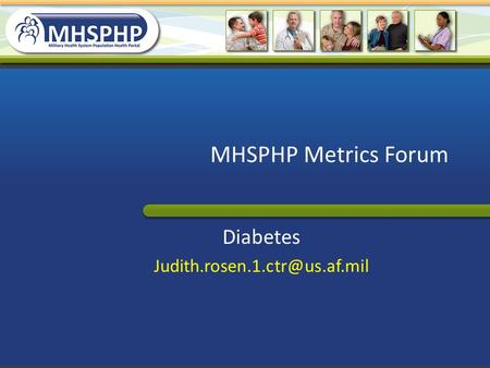 MHSPHP Metrics Forum Diabetes