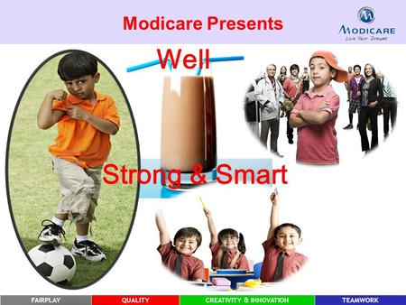 FAIRPLAYQUALITYCREATIVITY & INNOVATIONTEAMWORK Modicare Presents Well Strong & Smart.