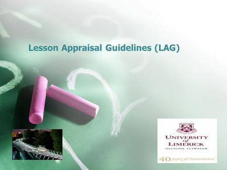 Lesson Appraisal Guidelines (LAG). Criteria for the LAGs Coherence and Quality of Planning Management of Learning Environment Subject and Procedural Knowledge.