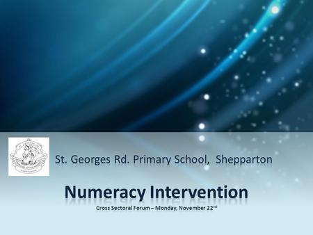 First things First – Structures & Processes Timetable – dedicated time for Numeracy 'Connected' leadership model – numeracy leaders identified in each.