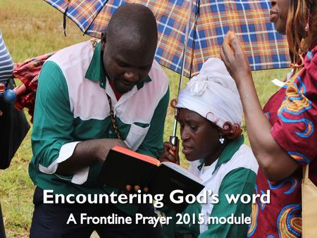 Wycliffe.org.uk Scripture Engagement Frontline Prayer 2015 Encountering God's word.