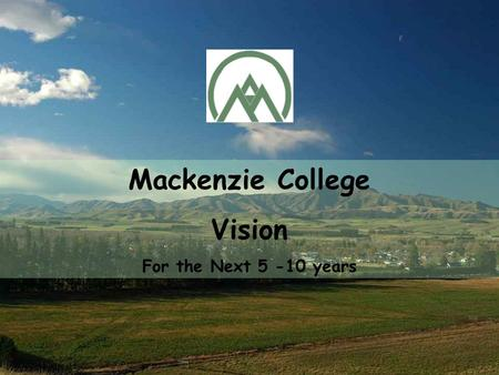 Mackenzie College Vision For the Next 5 -10 years.