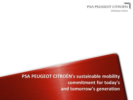 PSA PEUGEOT CITROËN's sustainable mobility commitment for today's and tomorrow's generation.