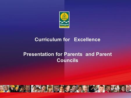 Curriculum for Excellence Presentation for Parents and Parent Councils.
