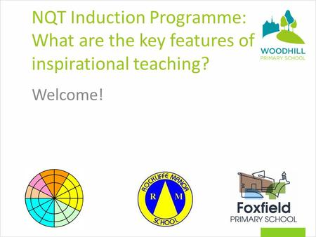 NQT Induction Programme: What are the key features of inspirational teaching? Welcome!