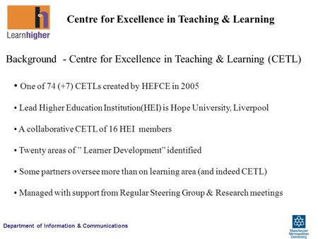 Department of Information & Communications Centre for Excellence in Teaching & Learning Background - Centre for Excellence in Teaching & Learning (CETL)