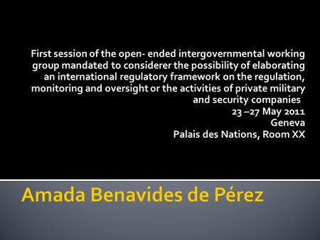 First session of the open- ended intergovernmental working group mandated to considerer the possibility of elaborating an international regulatory framework.