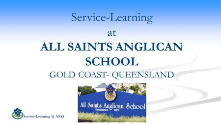 ASAS Service-Learning at ALL SAINTS ANGLICAN SCHOOL GOLD COAST- QUEENSLAND.