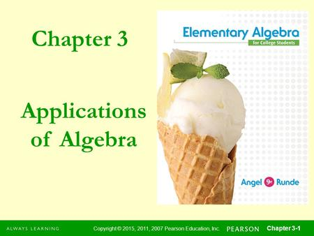 Chapter 3 Copyright © 2015, 2011, 2007 Pearson Education, Inc. Chapter 3-1 Applications of Algebra.
