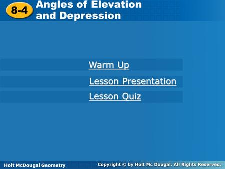 Angles of Elevation 8-4 and Depression Warm Up Lesson Presentation