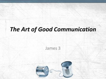 The Art of Good Communication James 3. Power of communication Harming (James 3:5-12)