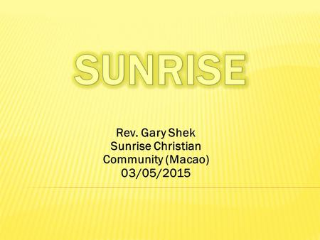 Rev. Gary Shek Sunrise Christian Community (Macao) 03/05/2015.