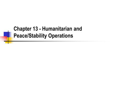 Chapter 13 - Humanitarian and Peace/Stability Operations.