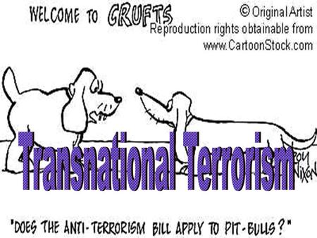 Overview What is transnational terrorism? –Is terrorism a new phenomenon? Significance of September 11 attacks –What is Al-Qaeda? –Why is Al-Qaeda significant?