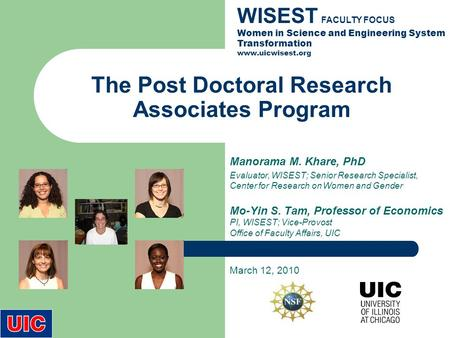 The Post Doctoral Research Associates Program Manorama M. Khare, PhD Evaluator, WISEST; Senior Research Specialist, Center for Research on Women and Gender.
