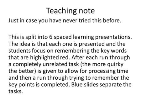 Teaching note Just in case you have never tried this before. This is split into 6 spaced learning presentations. The idea is that each one is presented.