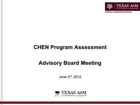 CHEN Program Assessment Advisory Board Meeting June 3 rd, 2012.