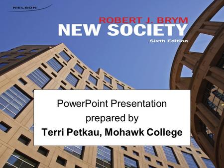 <strong>PowerPoint</strong> <strong>Presentation</strong> prepared by Terri Petkau, Mohawk College.