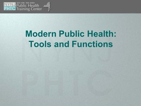 Modern Public Health: Tools and Functions. 2 of 28 Objectives Describe the difference between medical care and public health. Define epidemiology and.