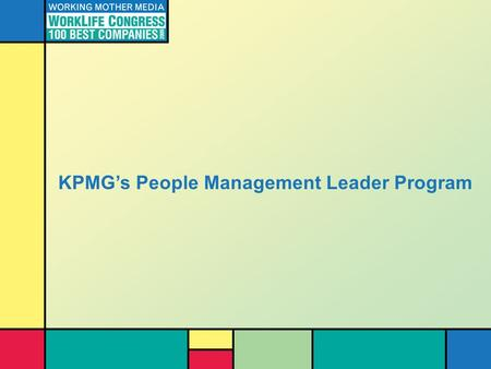 KPMG's People Management Leader Program. 2 People Management Leaders (PML) Background  People Strategy - Employee Survey - Functional Teams/Focus Groups.