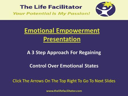 Emotional Empowerment Presentation A 3 Step Approach For Regaining Control Over Emotional States Click The Arrows On The Top Right To Go To Next Slides.