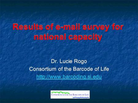 Results of  survey for national capacity Dr. Lucie Rogo Consortium of the Barcode of Life