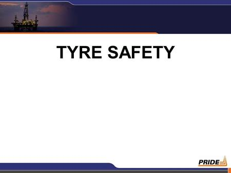 TYRE SAFETY. 2 1 Most of us operate motor vehicle on a daily basis and hardly ever pay any attention to one of the most vital part of the vehicle which.