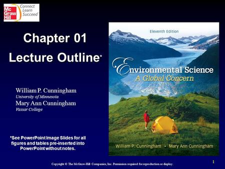 1 William P. Cunningham University of Minnesota Mary Ann Cunningham Vassar College Copyright © The McGraw-Hill Companies, Inc. Permission required for.