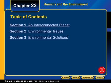 Humans and the Environment Chapter 22 Table of Contents Section 1 An Interconnected Planet Section 2 Environmental Issues Section 3 Environmental Solutions.