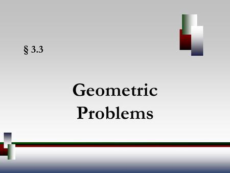 § 3.3 Geometric Problems. Angel, Elementary Algebra, 7ed 2 Solving Geometric Problems Two angles are complementary angles if the sum of their measures.