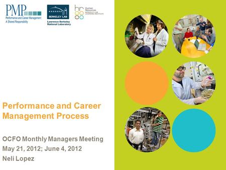 Performance and Career Management Process OCFO Monthly Managers Meeting May 21, 2012; June 4, 2012 Neli Lopez.