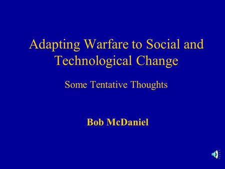 technological change in warfare From atomic bombs to cell phones, the technological developments of the 20th century have been profound, both improving our lives and endangering us we've selected what we think are the 20 most.