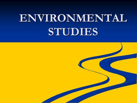 ENVIRONMENTAL STUDIES.  Key Terms: Ecology <strong>Environment</strong> <strong>Environment</strong> Environmental Studies Environmental Studies  Why Environmental Studies?  Objectives,