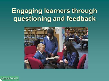 Engaging learners through questioning and feedback.