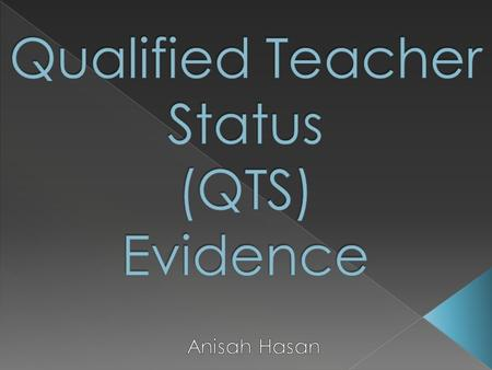  You need to fulfil these standards in order to pass this year.  GTCE Professional Code for Teachers;  Provide evidence;  Expectations of teachers;