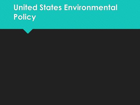 United States Environmental Policy