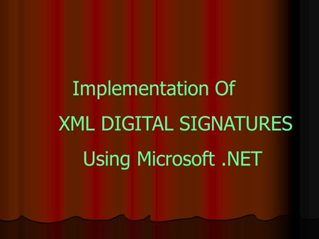 Implementation Of XML DIGITAL SIGNATURES Using Microsoft.NET.