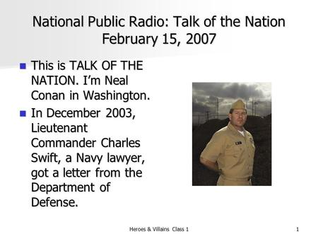 National Public Radio: Talk of the Nation February 15, 2007 This is TALK OF THE NATION. I'm Neal Conan in Washington. This is TALK OF THE NATION. I'm Neal.