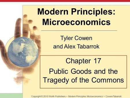 Chapter 17 Public Goods and the Tragedy of the Commons