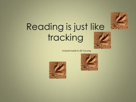 Reading is just like tracking A book made in Ali Curung.