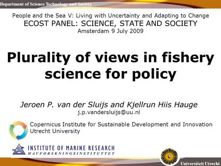 Universiteit Utrecht Department of Science Technology and Society People and the Sea V: Living with Uncertainty and Adapting to Change ECOST PANEL: SCIENCE,