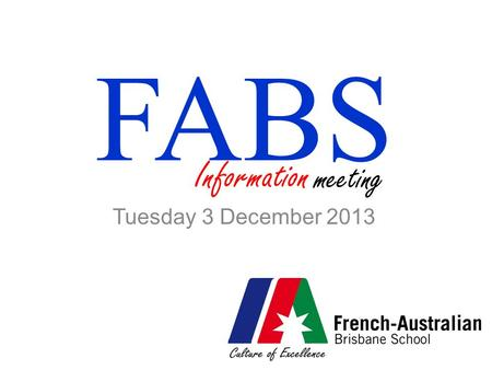 Tuesday 3 December 2013 FABS meeting Information.