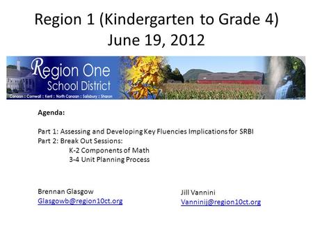 Region 1 (Kindergarten to Grade 4) June 19, 2012 Agenda: Part 1: Assessing and Developing Key Fluencies Implications for SRBI Part 2: Break Out Sessions: