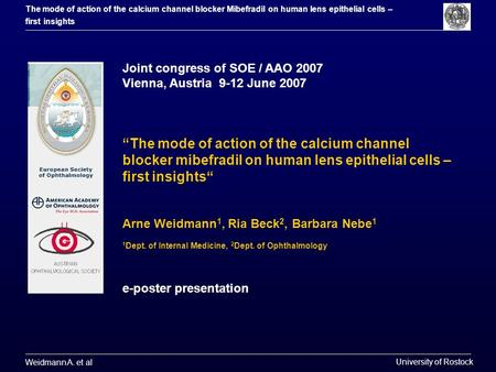 Weidmann A. et al University of Rostock The mode of action of the calcium channel blocker Mibefradil on human lens epithelial cells – first insights Joint.