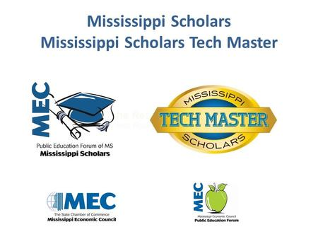 Mississippi Scholars Mississippi Scholars Tech Master The Real Skills Gap Business Roundtable Survey 2009.