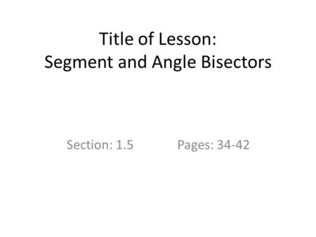 Title of Lesson: Segment and Angle Bisectors
