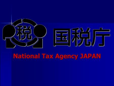 12 th XBRL International Conference National Tax Agency JAPAN.