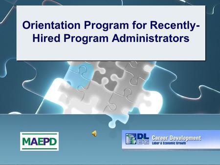 Orientation Program for Recently- Hired Program Administrators.